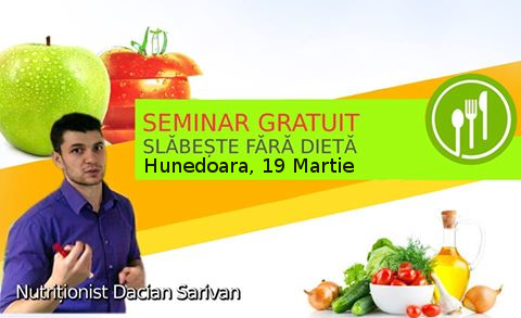 Seminar GRATUIT de Nutriție – Hunedoara, 19 martie